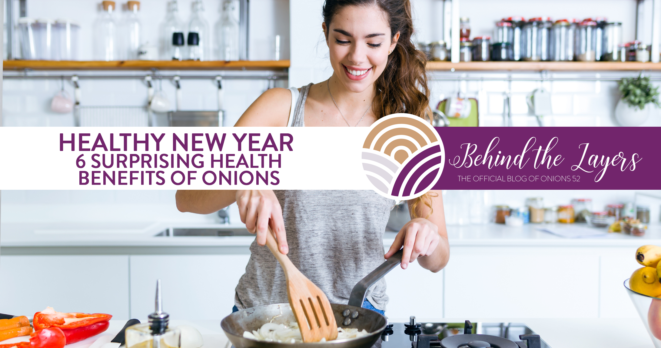 Healthy New Year - 6 Surprising Health Benefits of Onions